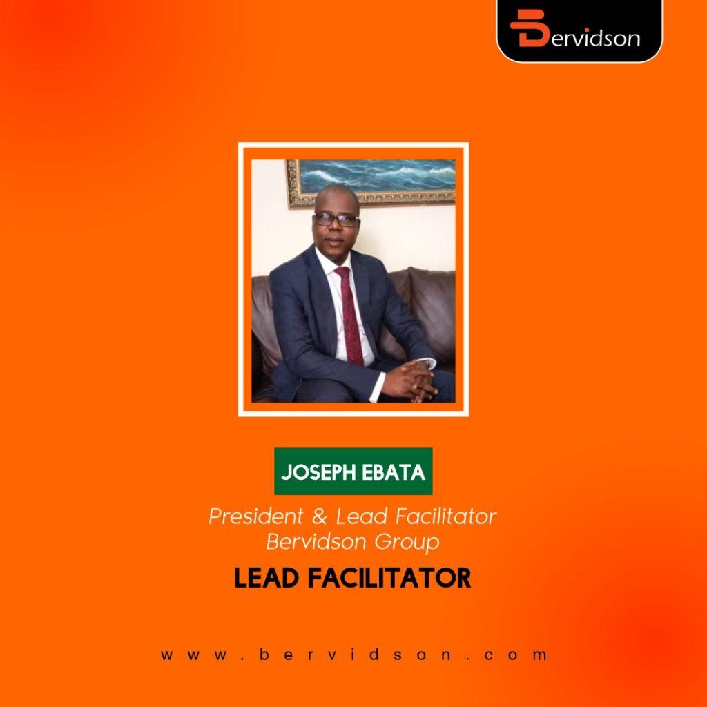 JOSEPH EBATA - President & Lead Consultant of Bervidson Group