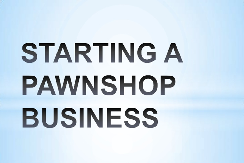 Starting A Pawn Business