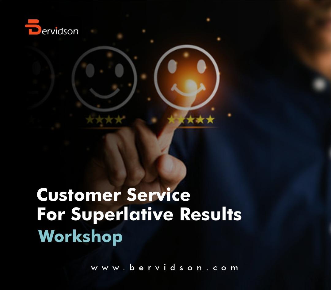 Customer Service For Superlative Results Workshop